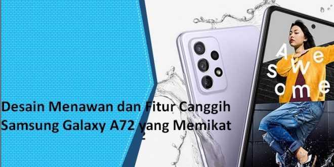 Desain Menawan dan Fitur Canggih Samsung Galaxy A72 yang Memikat