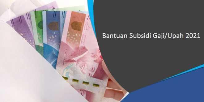 Bantuan Subsidi Gaji/Upah 2021