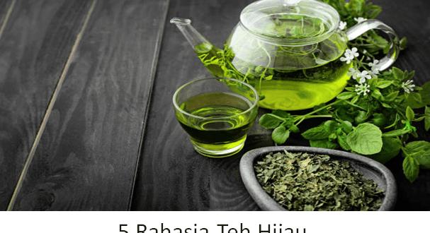 5 rahasia teh hijau