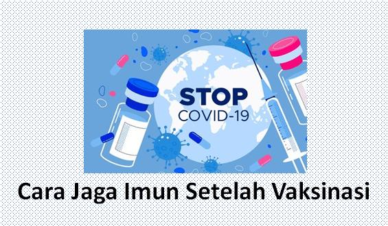 cara jaga imun setelah vaksinasi